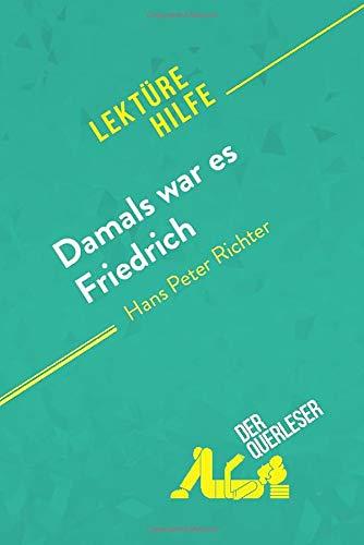Damals war es Friedrich von Hans Peter Richter (Lektürehilfe): Detaillierte Zusammenfassung, Personenanalyse und Interpretation