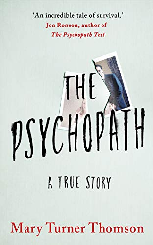 Compare Textbook Prices for The Psychopath: A True Story Unabridged Edition ISBN 9781542028714 by Turner Thomson, Mary