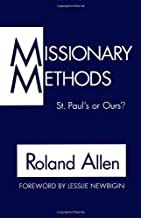 Missionary Methods: St. Paul's or Ours? by Roland Allen [1962]