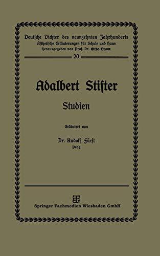 Adalbert Stifter: Studien (Deutsche Dichter des neunzehnten Jahrhunderts)
