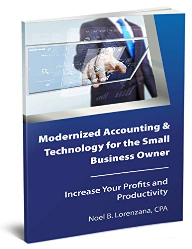 Modernized Accounting & Technology for the Small Business Owner: Increase Your Business Profits and Productivity (English Edition)
