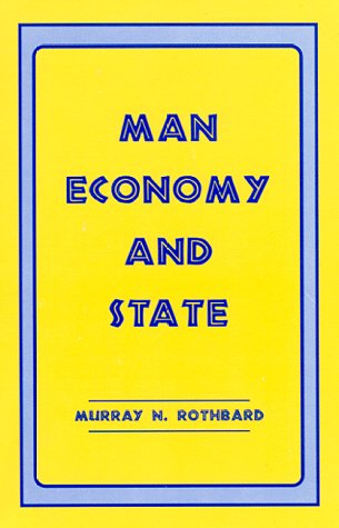 Man Economy and State: A Treatise on Economic Principles