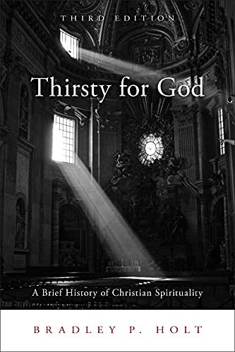 Compare Textbook Prices for Thirsty for God: A Brief History of Christian Spirituality 3 Edition ISBN 9781451487947 by Holt, Bradley P.