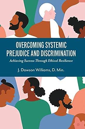 Overcoming Systemic Prejudice and Discrimination