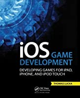 iOS Game Development: Developing Games for iPad, iPhone, and iPod Touch Front Cover