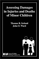 Assessing Damages in Injuries and Deaths of Minor Children 1930056184 Book Cover