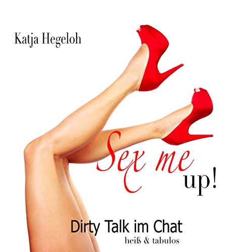 Sex me up! Dirty Talk im Chat - heiß und tabulos Titelbild