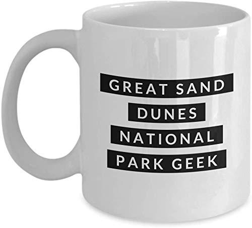 Tazas de café para cualquier recuerdo de los parques nacionales 'Friki del Parque Nacional Great Sand Dunes' Para feliz cumpleaños, aperitivo, jubilación, regalos de agradecimiento, 11 onzas de cerámi