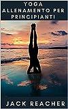 Yoga allenamento per principianti (Italian Edition)