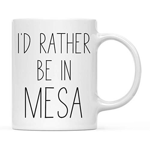 N / A Geschenk für eine Kaffeetasse in der US-Stadt, ich wäre eher in Mesa, Arizona, 1er-Pack, Fernstudium, das im Ausland studiert