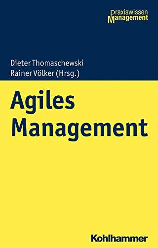 Agiles Management (Praxiswissen Management)
