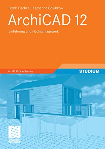 ArchiCAD 12: Einführung und Nachschlagewerk