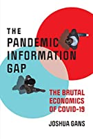 The Pandemic Information Gap: The Brutal Economics of COVID-19 (Design Thinking, Design Theory)