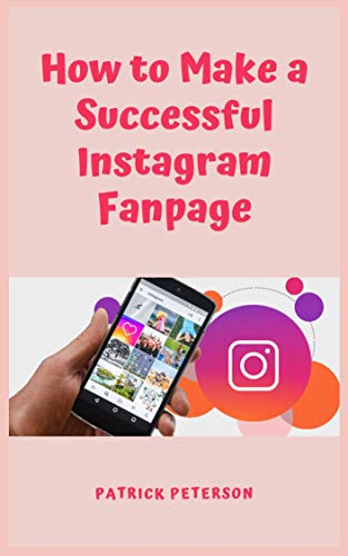 How To Make a Successful Instagram Fanpage (English Edition)