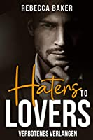 Haters to Lovers: Verbotenes Verlangen (Billionaire Lovestory 2)