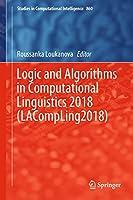 Logic and Algorithms in Computational Linguistics 2018 (LACompLing2018) (Studies in Computational Intelligence, 860)