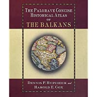 The Palgrave Concise Historical Atlas of the Balkans (Palgrave Concise Historical Atlases)【洋書】 [並行輸入品]