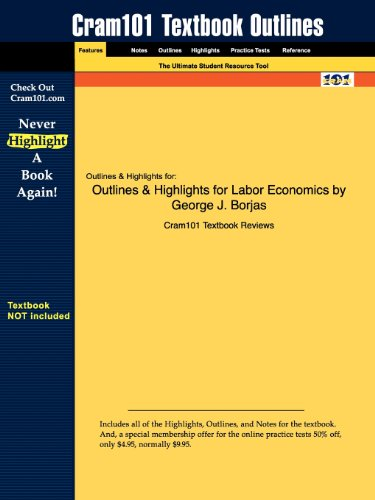 Outlines & Highlights for Labor Economics by George J. Borjas