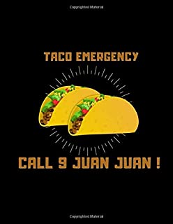 Taco Emergency Call 9 Juan Juan: Funny Tacos Notebook, Blank Dot Grid Journal, Novelty Diary Gift Ideas For Best Friend lo...