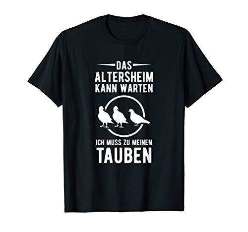 Altersheim Ohne Tauben | Taubenzüchter Brieftauben Tauben T-Shirt