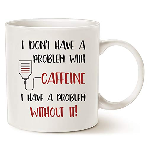 I Don't Have A Problem With Caffeine Mug