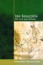 Ibn Khaldun: His Life and Works