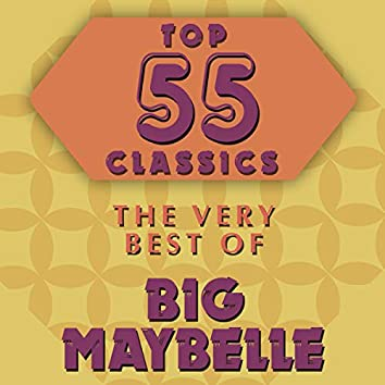 Top 55 Classics - The Very Best of Big Maybelle