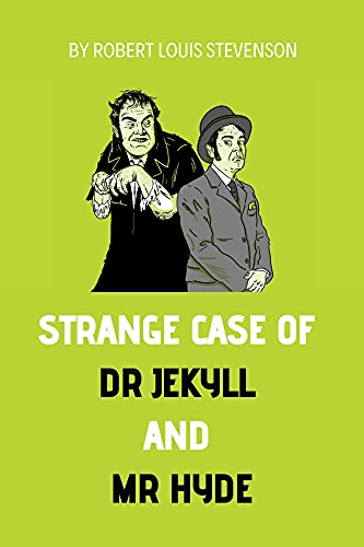 Strange Case of Dr Jekyll and Mr Hyde by Robert Louis Stevenson (English Edition)
