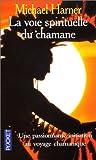 La Voie spirituelle du chamane - Le Secret d'un sorcier indien d'Amérique du Nord - Pocket - 15/05/1999