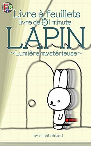 Couverture du livre [livre de 1 minute] Lapin: Lumière mystérieuse (1)