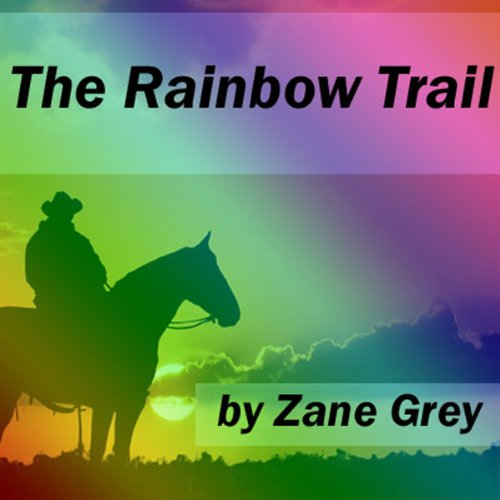 The Rainbow Trail audiobook cover art