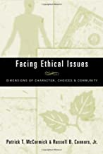 Facing Ethical Issues: Dimensions of Character, Choices & Community