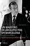 Un maestro de arquitectos en Barcelona: Conversaciones con Federico Correa (Tiempo de Memoria)
