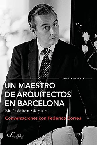 Book's Cover of Un maestro de arquitectos en Barcelona: Conversaciones con Federico Correa Versión Kindle