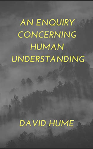 David Hume: An Enquiry Concerning Human Understanding (illustrated) (English Edition)