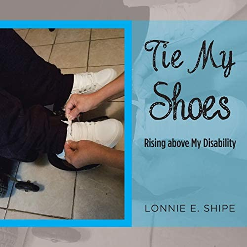 Tie My Shoes Rising Above My Disability product image