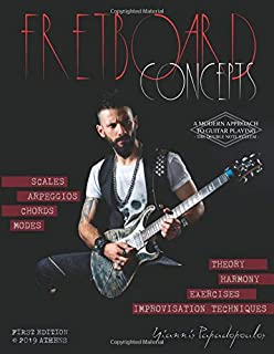 Fretboard Concepts: A Complete & Modern Method to master Scales, Modes, Chords, Arpeggios & Improvisation hacks - Scales Over Chords Guide, Music Theory & Harmony in plain words -Beginners to advanced