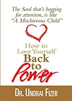 How To Love Yourself Back to Power