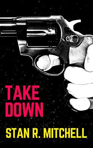 Take Down (Detective Danny Acuff 1) by [Stan R. Mitchell, Jaime Reyes]