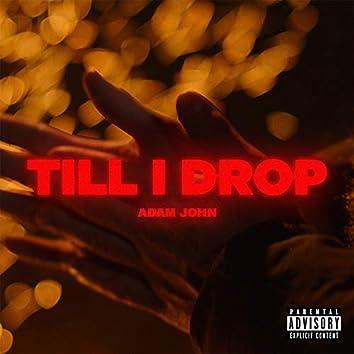 Till I Drop