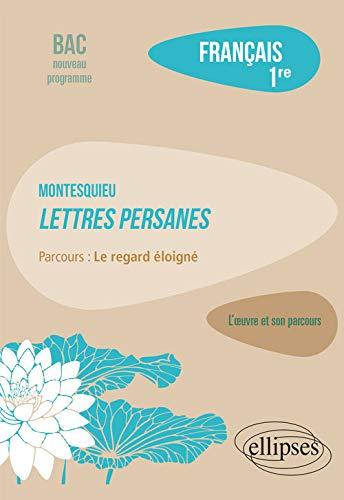 """Français, Première. L'oeuvre et son parcours : Montesquieu, Lettres persanes, parcours """"Le regard éloigné"""""""