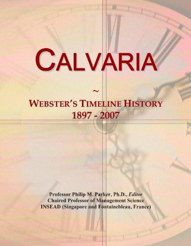 Calvaria: Webster's Timeline History, 1897 - 2007