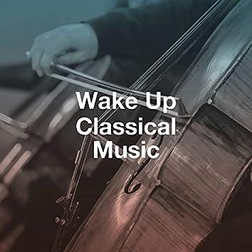 Wake Up Classical Music
