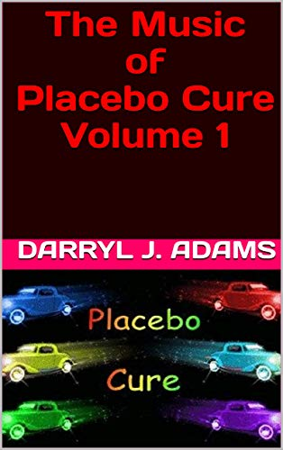 The Music of Placebo Cure Volume 1 (The Music of Plabebo Cure) (English Edition)