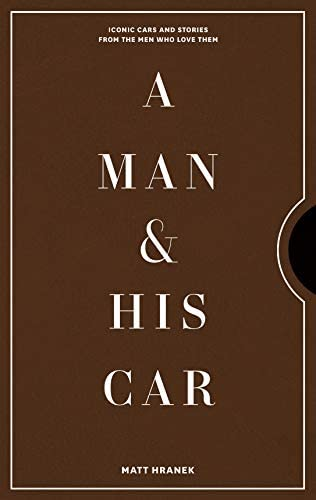 A Man His Car Iconic Cars and Stories from the Men Who Love Them product image