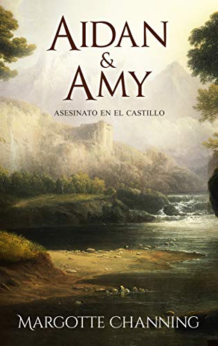 AIDAN & AMY: Una historia de Amor, Romance y Apasionantes Escoceses (Los Escoceses de Channing nº 3)