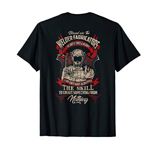 WELDER FABRICATORS Funny Welders Welding Backside T-Shirt