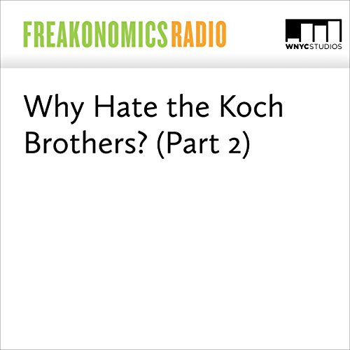 Why Hate the Koch Brothers? (Part 2) audiobook cover art