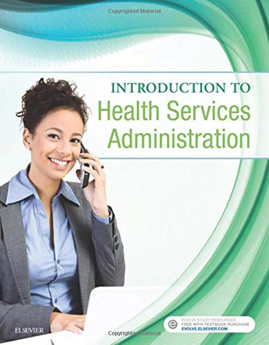 Compare Textbook Prices for Introduction to Health Services Administration 1 Edition ISBN 9780323462235 by Elsevier