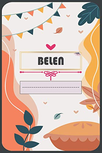 Belen's Journal: Thanksgiving Personalized journal with name for girls/women